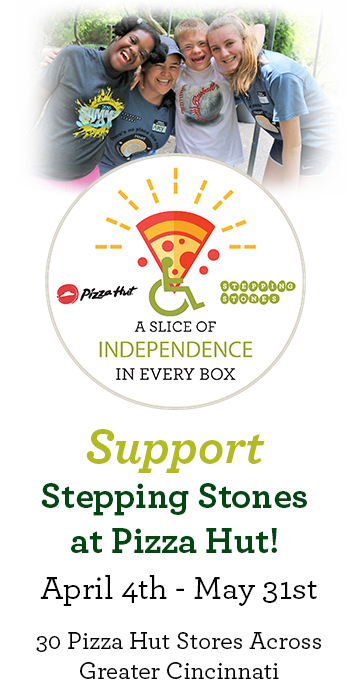 Greater Cincinnati Pizza Hut Supports Stepping Stones programs for people with disabilities.